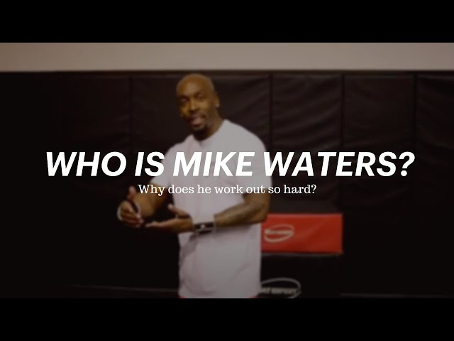 Who is Mike Waters and Why Does He Workout So Hard?