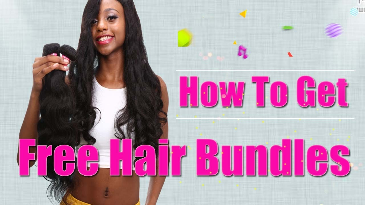 How To Get Free Hair Bundles Youtube