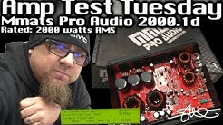Amp Test Tuesday - MMATS Pro Audio 2000.1D - 2000 Watts RMS SMD AD-1 Amp Dyno