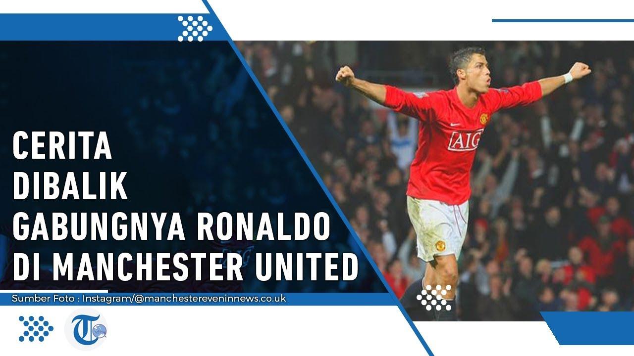 Cerita Di Balik Perekrutan Cristiano Ronaldo Ke Manchester United