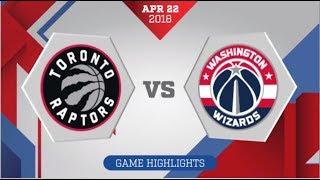 Toronto Raptors vs Washington Wizards Game 4 April 22, 2018