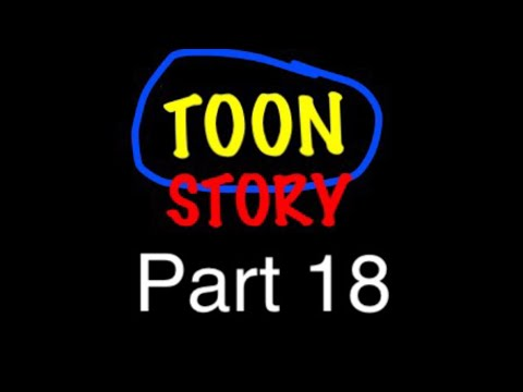 """Toon Story"" Part 18 - Ashton Asks for Help/The Rescue Mission"