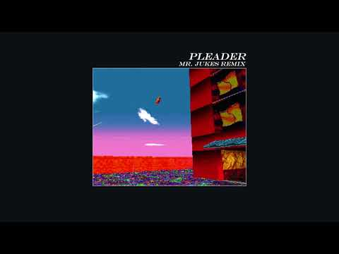 Pleader (feat. The Age of L.U.N.A) - Mr. Jukes Remix