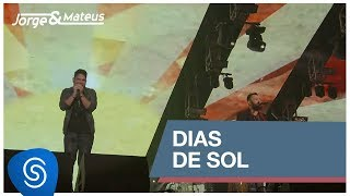 Jorge & Mateus - Dias de Sol (Como Sempre Feito Nunca) [Vídeo Oficial]