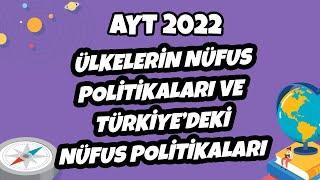 Ülkelerin Nüfus Politikaları ve Türkiye'deki Nüfus Politikaları   AYT Coğrafya 2021 hedefekoş