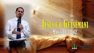 Exposição de Marcos 14.32-42