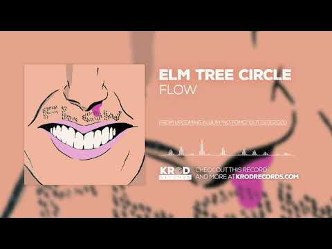 Elm Tree Circle - Flow (Audio Video)