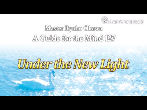 Under the New Light  - A Guide for the Mind 127