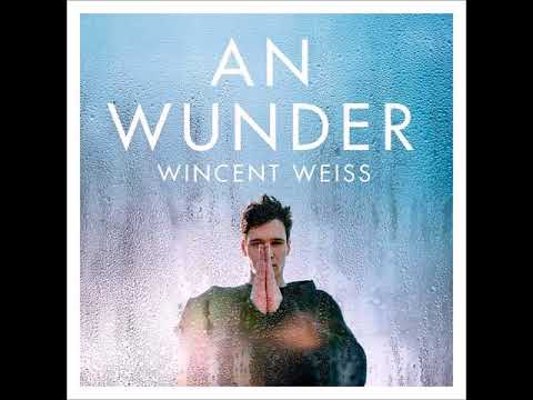 Wincent WeissAn Wunder
