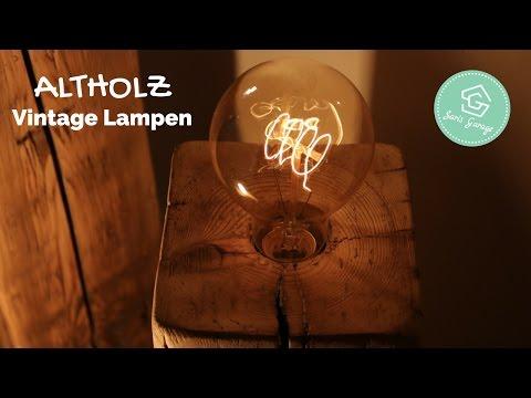 Vintage lampen aus holzbalken upcycling selber bauen for Vintage lampen