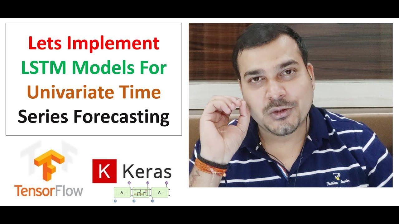 Lets Implement LSTM RNN Models For Univariate Time Series Forecasting- Deep Learning