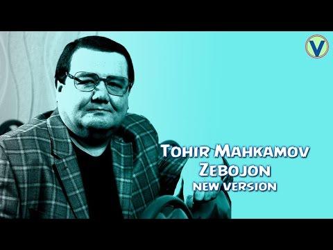 Tohir Mahkamov - Zebojon | Тохир Махкамов - Зебожон (music version) 2017