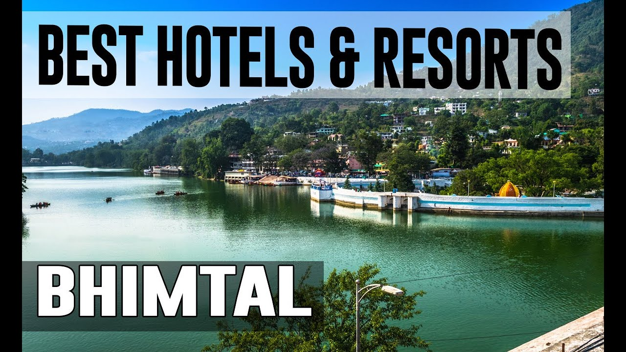Best Hotels and Resorts in Bhimtal, India