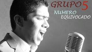 NUMERO EQUIVOCADO - GRUPO 5 (VIDEO OFICIAL) thumbnail