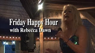 Friday Happy Hour with Rebecca Dawn