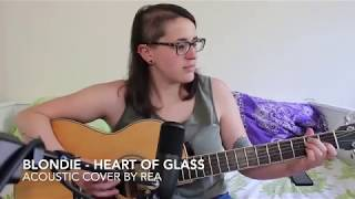 Blondie - Heart Of Glass (Acoustic Cover by Rea)