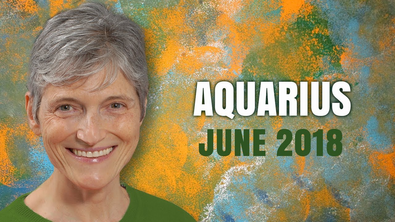 386dc5af2 AQUARIUS JUNE 2018 ASTROLOGY - Powerful Month Coming up for You ...