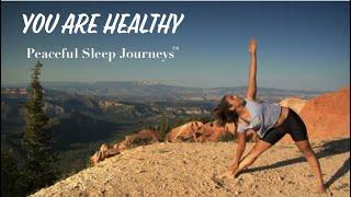 YOU ARE HEALTHY [WHISPER ASMR MEDITATION] Peaceful Sleep Journeys™ Sleep Well™ (#1Insomnia Relief)
