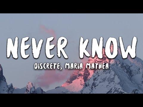 Discrete – Never Know (ft. Maria Mathea)