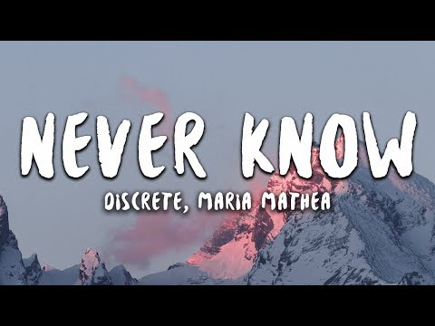 Discrete - Never Know  ft Maria Mathea