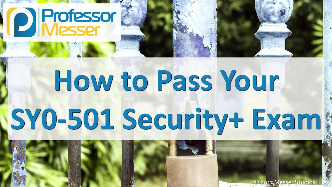 How To Pass Your Sy0 501 Security Exam Comptia Security Sy0 501