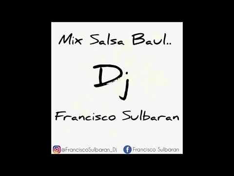 MIX SALSA BAUL SIN TIPS - LO MEJOR DE LA SALSA -  DJ FRANCISCO SULBARAN