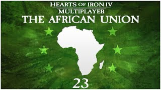 Hearts of Iron 4 Millennium Dawn Multiplayer - The African Union - Episode 23 ...Best India...