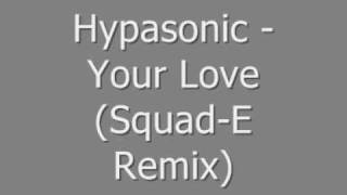 Hypasonic - Your Love (Squad-E Remix)