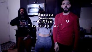 "P. Rico x Oncore - ""Calling Me"" | Shot By @lakafilms"