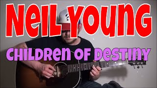 Neil Young - Children of Destiny - Fingerstyle Guitar Cover
