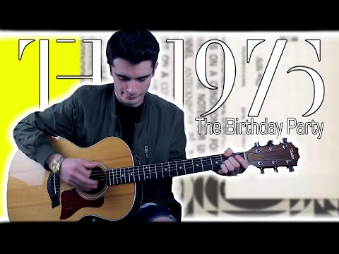 The 1975 - The Birthday Party (Guitar Cover W/ Tabs)