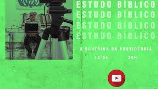 Estudo Bíblico - A Doutrina da Providência - 16/04