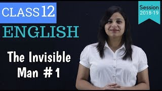 the invisible man class 12 chapter 1 - 2 summary of invisible man class 12 novel