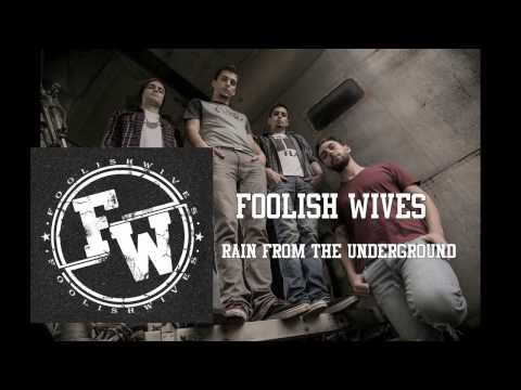Foolish Wives - Rain From The Underground