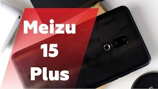 Meizu 15 Plus - Больше, значит лучше?