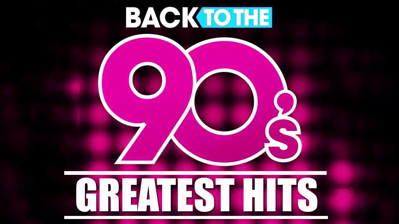 Back To The 90s 90s Greatest Hits Album 90s Music Hits Best Songs Of The 1990s Youtube