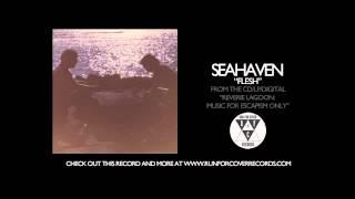 Seahaven - Flesh