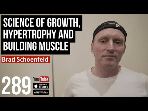 Science of Growth, Hypertrophy and Building Muscle w/ Brad S