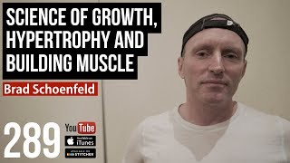 Science of Growth, Hypertrophy and Building Muscle w/ Brad Schoenfeld - 289 thumbnail
