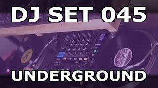 DJ Set #045 - Underground House