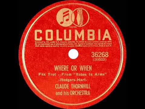 1941 Claude Thornhill - Where Or When