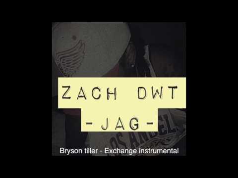 Zach DWT - JAG  * Bryson tiller - Exchange instrumental