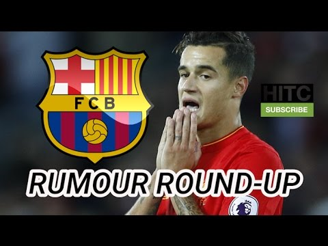 Coutinho To Barcelona? Transfer Rumour Round-up
