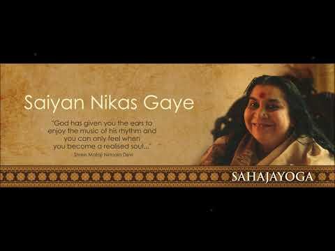 Sahaja Yoga Bhajan - Saiyan Nikas Gaye - Dr. Rajesh Universe