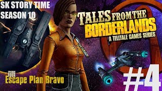Tales from the Borderlands - Episode 4: Escape Plan Bravo | SK Story Time [FULL GAME]