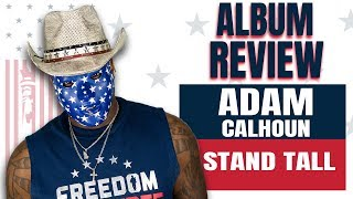 Watch Adam Calhoun Stand Tall video