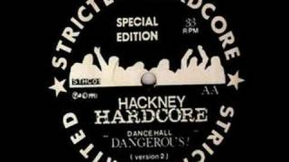 Hackney Hardcore - Dancehall Dangerous