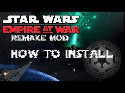 How To Install Star Wars: Empire At War Remake Mod