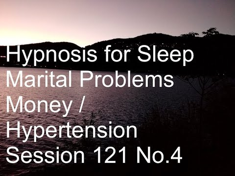 Hypnosis Spoken Guided Sleep Meditation - Marriage - Money - Hypertension Session 121 No.4