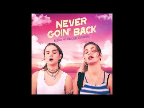 Never Goin' Back Soundtrack -